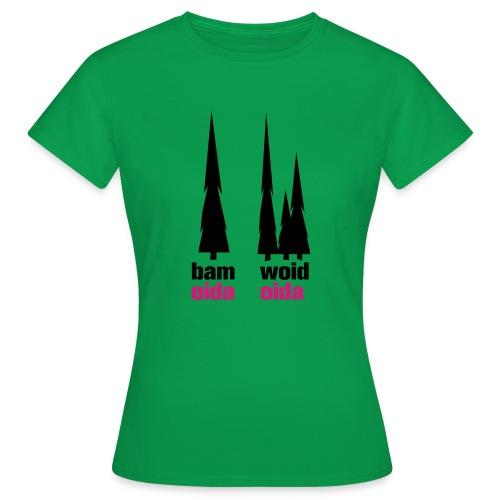 bam oida - woid oida - Frauen T-Shirt