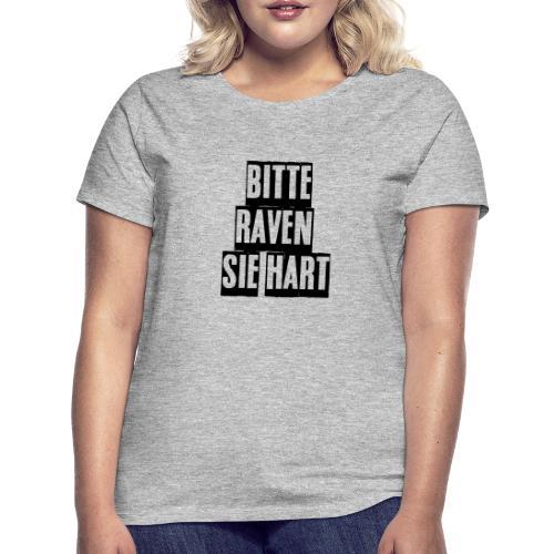 bitte raven sie hart1 - Frauen T-Shirt