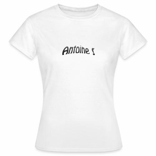 Antoine ! - T-shirt Femme