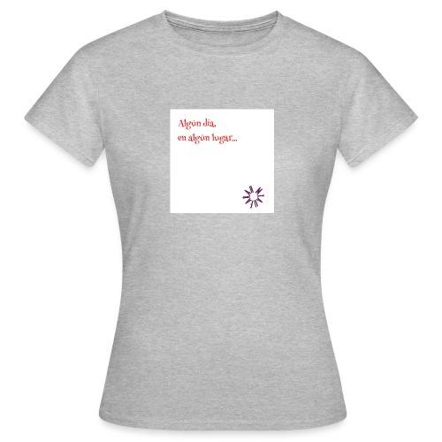 Algún día en algún lugar - Camiseta mujer