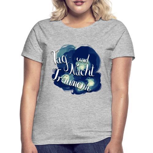 Tag- und Nachtträumerin - Frauen T-Shirt