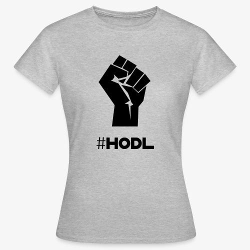 HODL-fist-b - Women's T-Shirt