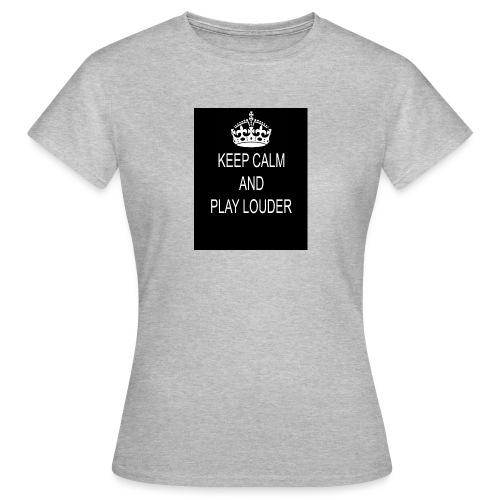 keep calm play loud - T-shirt Femme