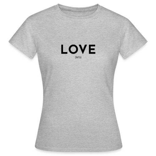 love (let's) - Women's T-Shirt