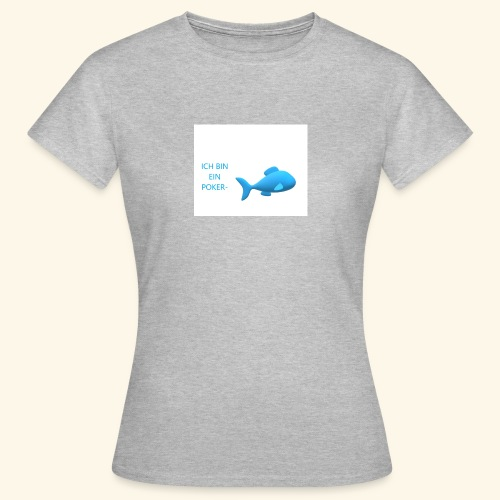 pokerfisch - Frauen T-Shirt