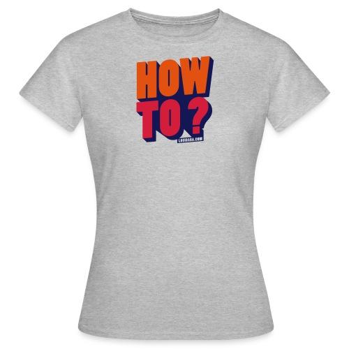HOW TO BLB - T-shirt Femme