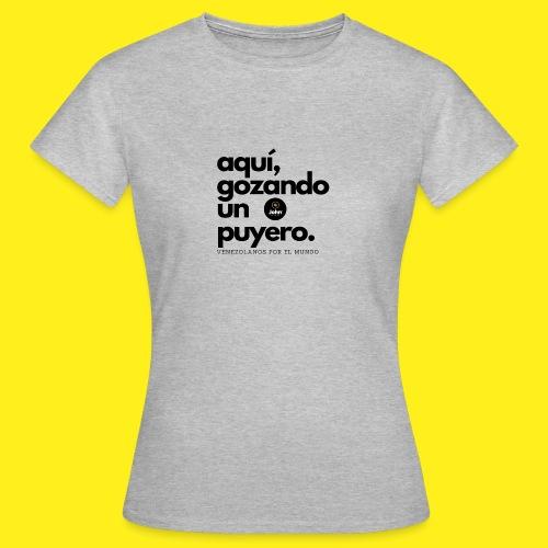 aqui gozando un puyero - Camiseta mujer