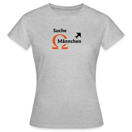 Suche Omega-Männchen - Frauen T-Shirt