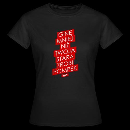 gine mniej - Koszulka damska