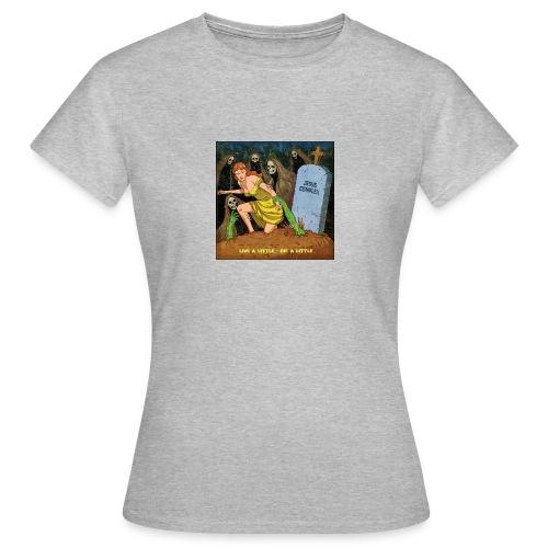 Jesus Complex - Live A Little, Die A Little - Vrouwen T-shirt