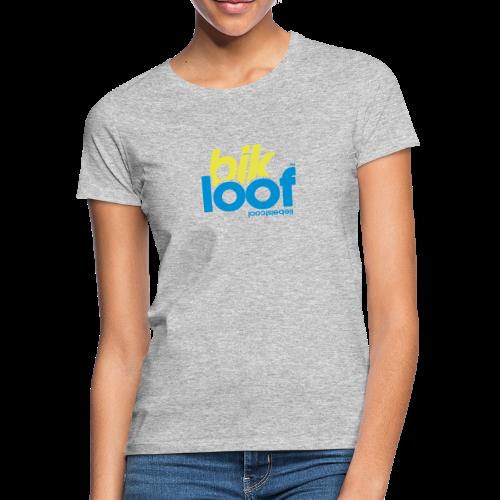 bik loof - Frauen T-Shirt