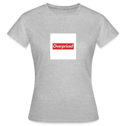 overpiced - Women's T-Shirt