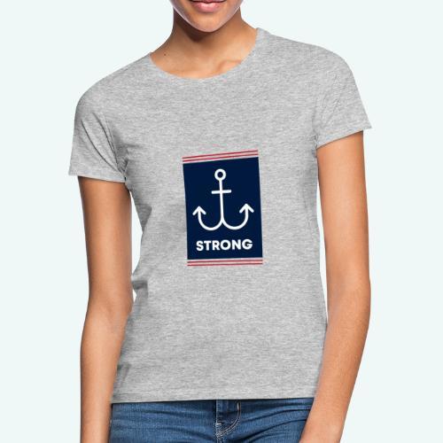 Strong - Frauen T-Shirt