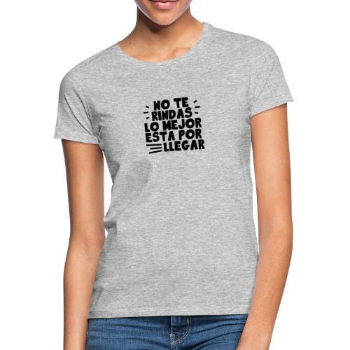 No Te Rindas - Camiseta mujer