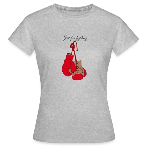 Just for fighting - T-shirt Femme