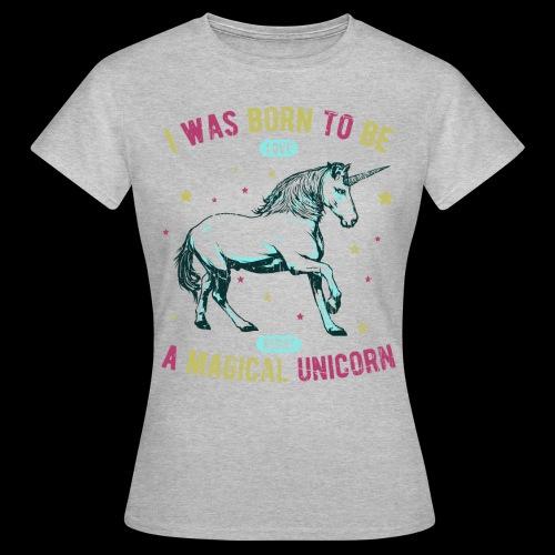 Magical Unicorn - Frauen T-Shirt