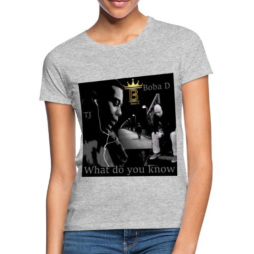 what do you know official 2 - Vrouwen T-shirt