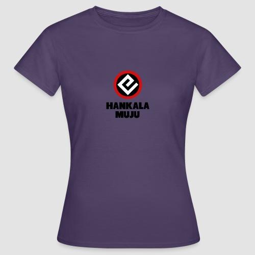 Hankala muju - Naisten t-paita