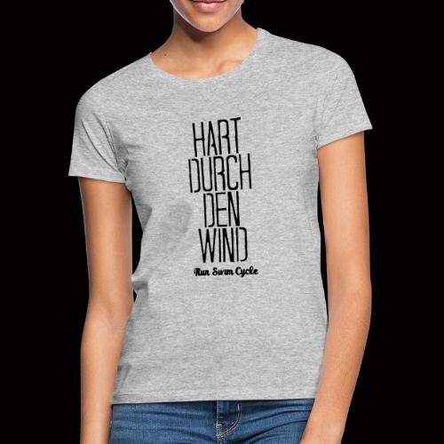 Hart Durch 001 - Frauen T-Shirt