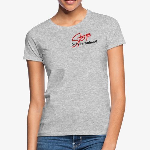 Stop Schulterpatient links - Frauen T-Shirt