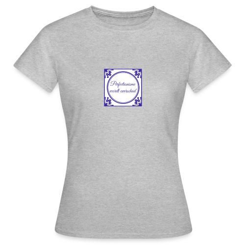 tegeltje perfectionisme - Vrouwen T-shirt
