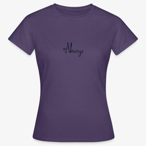 Always - Dame-T-shirt