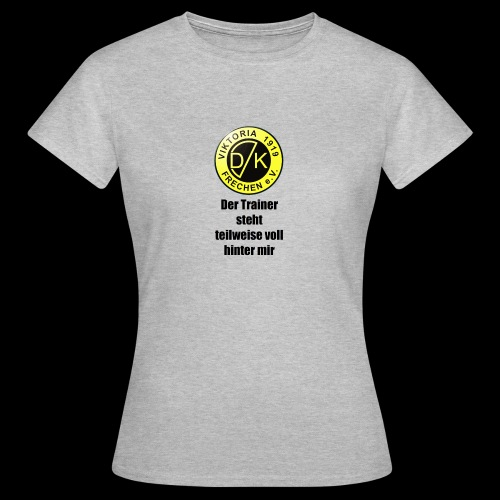 Der Trainer steht - Frauen T-Shirt