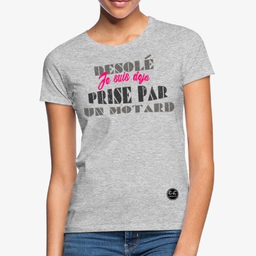 desolé je suis dejà prise - T-shirt Femme