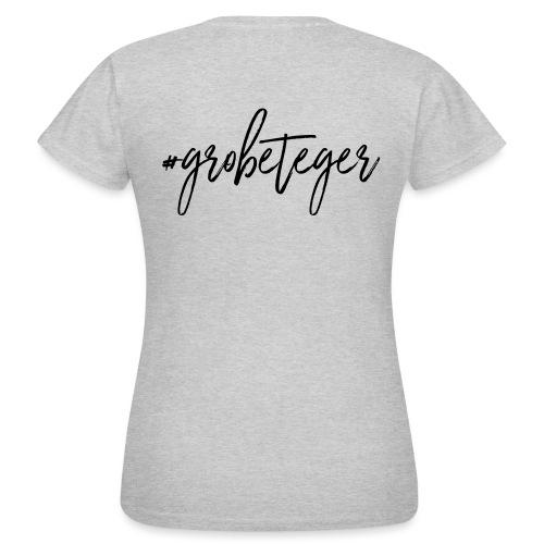#grobeteger - Frauen T-Shirt