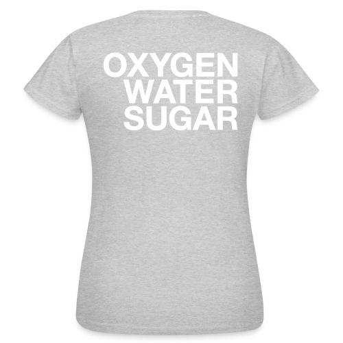 Oxygen water sugar - Dame-T-shirt
