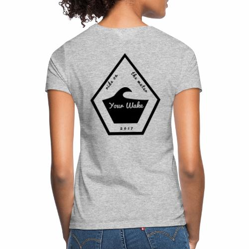 Your Wake Logo - Frauen T-Shirt