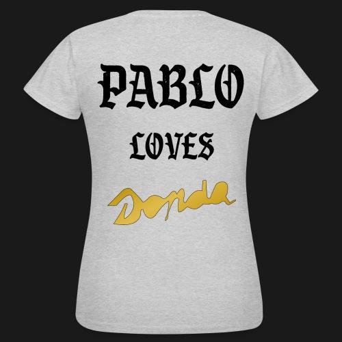 Pablo loves Donda - T-shirt Femme