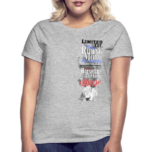 Limited Edition Riding Mom Pferd Reiten - Frauen T-Shirt
