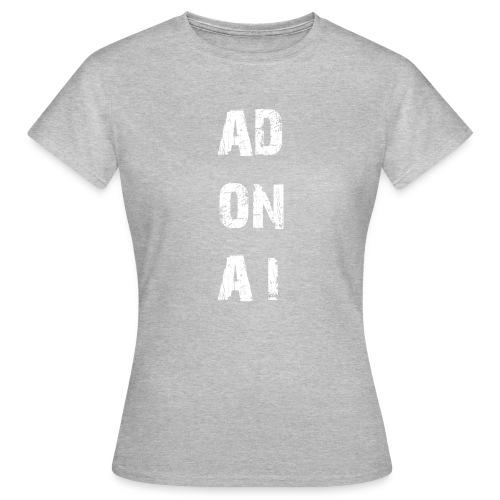 AD ON AI - Frauen T-Shirt
