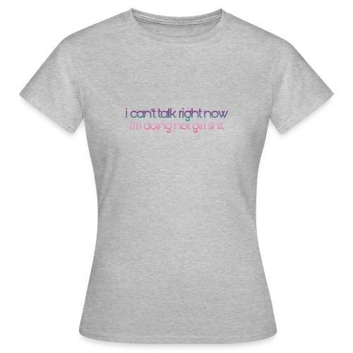 Doing Hot Girl Sh*t - Dame-T-shirt