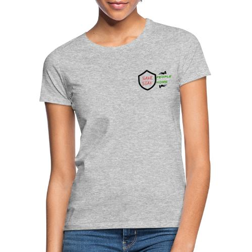 Save people and stay home - T-shirt Femme