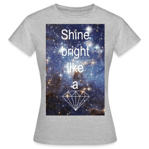 Shine bright - Frauen T-Shirt