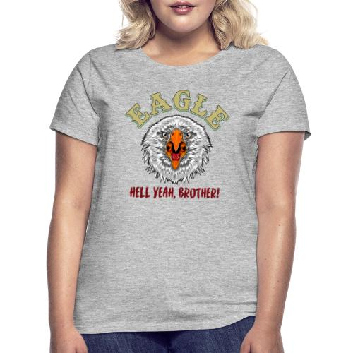 Hell Yeah brother! - T-shirt dam