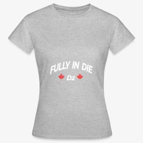 Fully In Die D2 'Quote By Mula B' - Vrouwen T-shirt