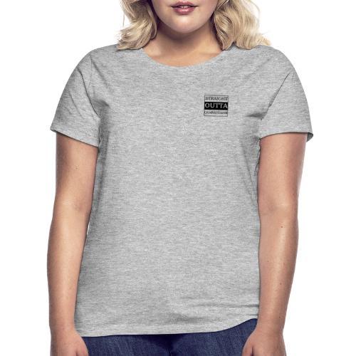Straight Outta Quarantaine - Frauen T-Shirt