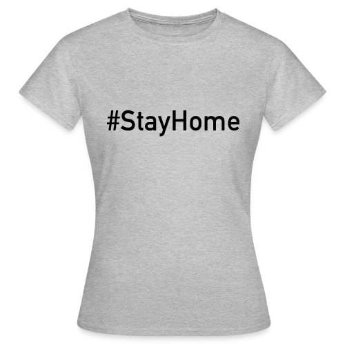 StayHome - Frauen T-Shirt