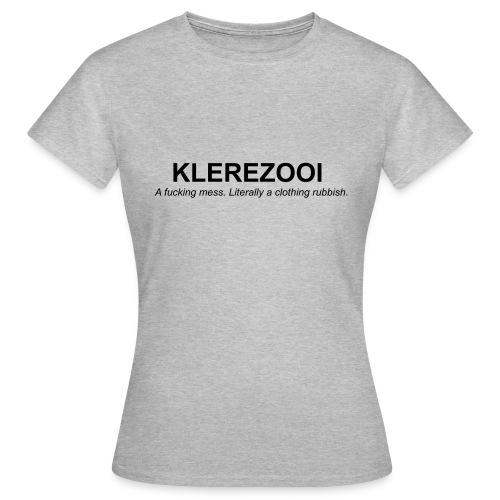 klerezooi - Vrouwen T-shirt