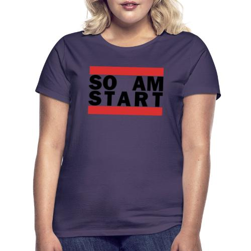 so am Start schwarz - Frauen T-Shirt