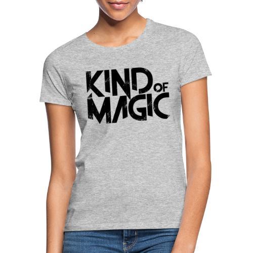 KIND of MAGIC - Frauen T-Shirt