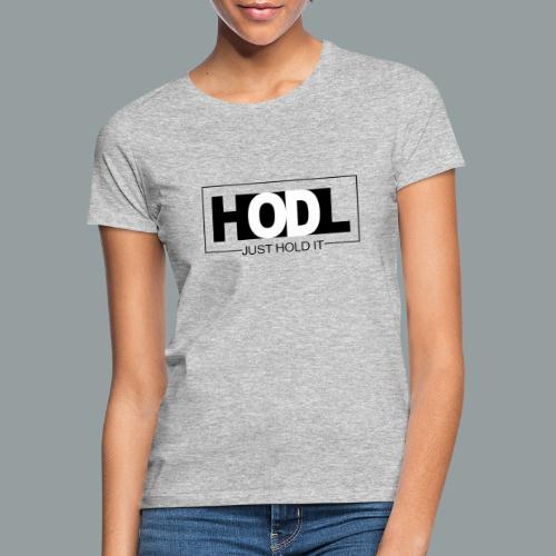 Just HOLD It - Camiseta mujer