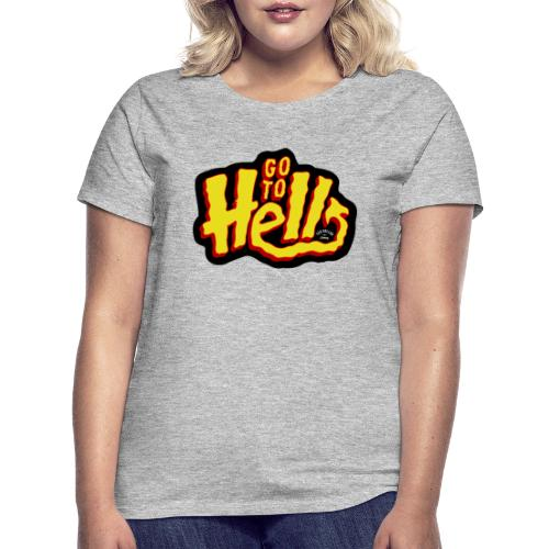 Go to Hell - T-shirt Femme