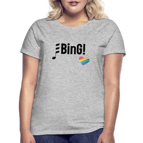 BinG Love - Frauen T-Shirt