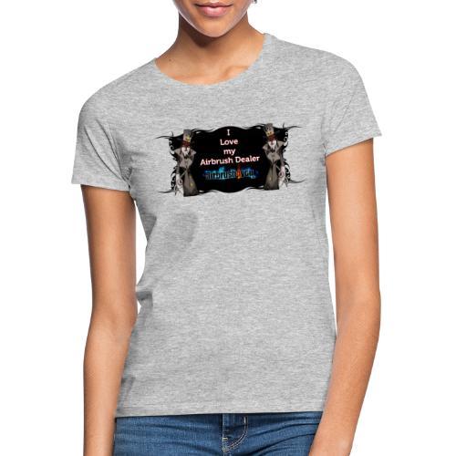 Airbrush Dealer - Frauen T-Shirt