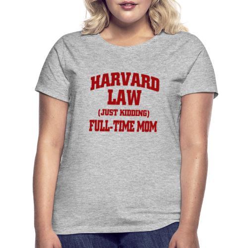 harvard law just kidding - Koszulka damska