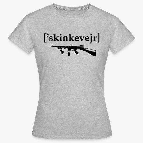 Skinkevejr - Dame-T-shirt